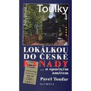 Lokálkou po české Kanadě. ... a opačným směrem - Pavel Toufar