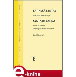 Latinská syntax. pro posluchače teologie - Josef Šimandl e-kniha