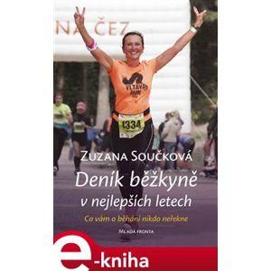 Deník běžkyně v nejlepších letech. Co vám o běhání nikdo neřekne - Zuzana Součková e-kniha
