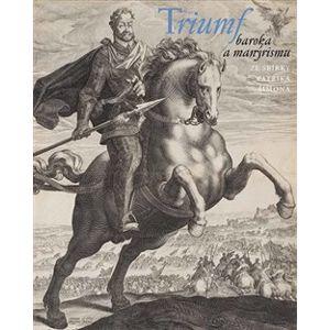 Triumf baroka a manýrismu. ze sbírky Patrika Šimona