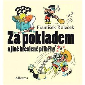 Za pokladem a jiné kreslené příběhy - František Roleček