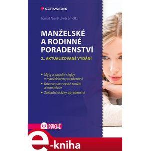 Manželské a rodinné poradenství. 2., aktualizované vydání - Petr Šmolka, Tomáš Novák e-kniha