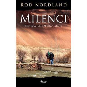 Milenci. Romeo a Julie Afghánistánu - Rod Nordland