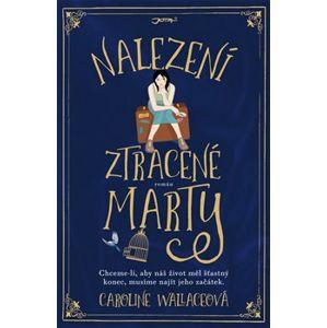 Nalezení ztracené Marty - Caroline Wallaceová