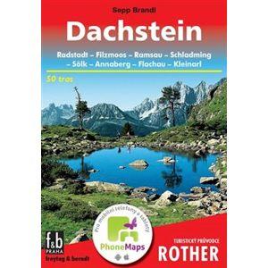 Dachstein - Turistický průvodce Rother. 50 tras - Sepp Brandl