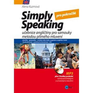 Simply speaking pro středně pokročilé. učebnice angličtiny pro samouky metodou přímého mluvení - Alena Kuzmová