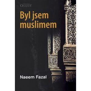 Byl jsem muslimem. Ex-Muslim - Naeem Fazal, Kitti Murrayová