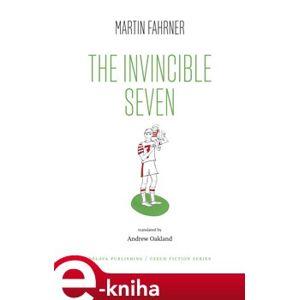 The Invincible Seven - Martin Fahrner e-kniha
