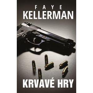 Krvavé hry - Faye Kellerman
