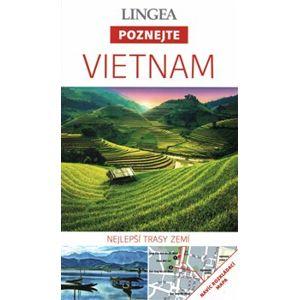 Vietnam - Poznejte. Nejlepší trasy zemí