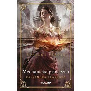 Mechanická princezna. Pekelné stroje 3 - Cassandra Clareová