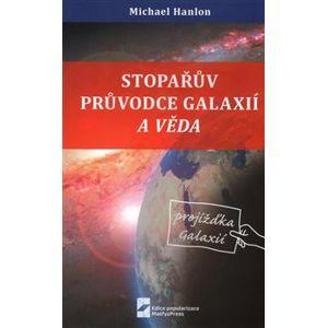 Stopařův průvodce Galaxií a věda - Michael Hanlon