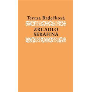 Zrcadlo Serafína - Tereza Brdečková