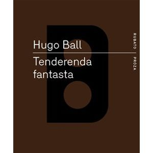 Tenderenda fantasta - Hugo Ball