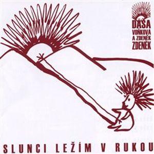 Slunci ležím v rukou - Dagmar Andrtová-Voňková, Zdeněk Zdeněk