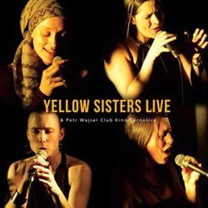 Yellow Sisters Live & Petr Wajsar Club Kino Černošice - Yellow Sisters
