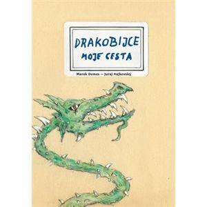 Drakobijce - Moje cesta - Juraj Hajkovský, Marek Domes