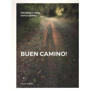 Buen Camino!. Obrázky z cesty tam a zpátky - Václav Kočka