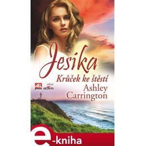 Jesika - Krůček ke štěstí - Ashley Carrington e-kniha