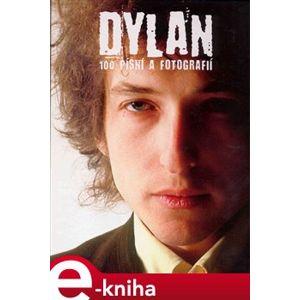 Dylan. 100 písní a fotografií - Bob Dylan e-kniha