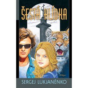 Šestá hlídka - Sergej Lukjaněnko