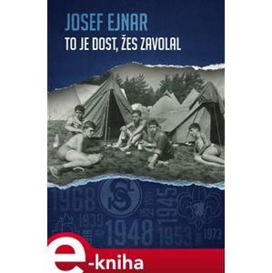 To je dost, žes zavolal - Josef Ejnar e-kniha