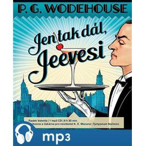 Jen tak dál, Jeevesi, mp3 - Pelham Grenvill Wodehouse