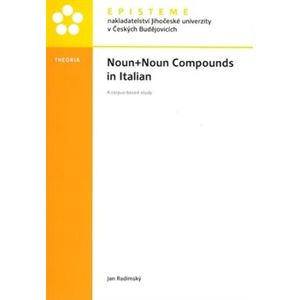 Noun+Noun Compounds in Italian. A corpus-based study - Jan Radimský