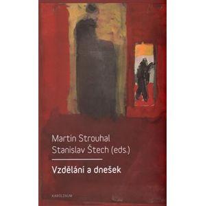 Vzdělání a dnešek - Martin Strouhal, Stanislav Štech