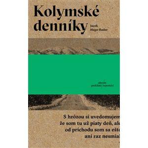 Kolymské denníky - Jacek Hugo Bader