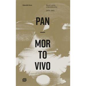 Pan Mortovivo. Básně v próze a básnické prózy (1978-1985) - Zdeněk Hron