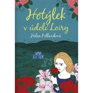Hotýlek v údolí Loiry - Helen Pollardová