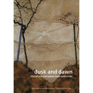 Dusk and Dawn. Literature Between Two Centuries