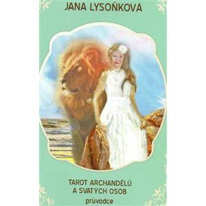 Tarot archandělů a svatých osob - Jana Lysoňková