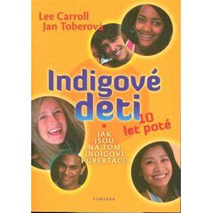 Indigové děti 10 let poté - Lee Carroll, Jan Toberová