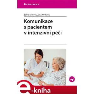 Komunikace s pacientem v intenzivní péči - Šárka Tomová, Jana Křivková e-kniha
