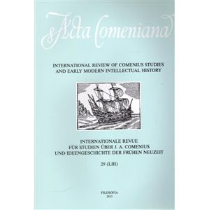 Acta Comeniana 29. International Review of Comenius Studies and Early Modern Intellectual History