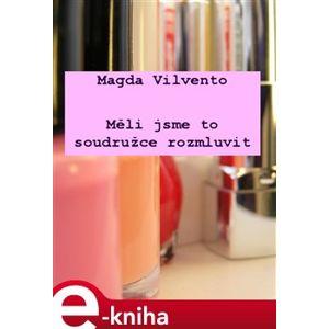 Měli jsme to soudružce rozmluvit - Magda Vilvento e-kniha