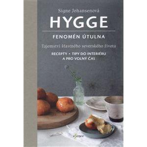 Hygge - Fenomén útulna. Tajemství šťastného severského života - Signe Johansenová
