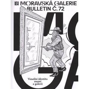 Bulletin Moravské galerie v Brně č.72. Vizuální identita muzeí a galerií