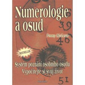 Numerologie a osud. Systém poznání osobního osudu - Penny McLean