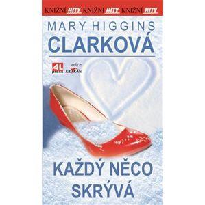 Každý něco skrývá - Mary Higgins-Clark
