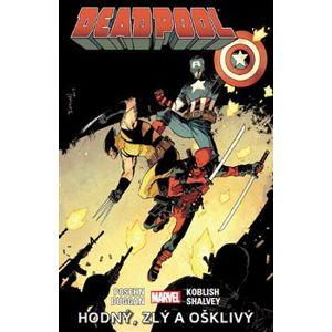 Deadpool: Hodný, zlý a ošklivý. Deadpool 03 - Gerry Duggan, Brian Posehn