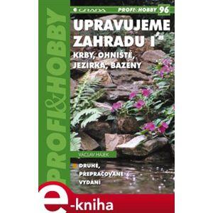 Upravujeme zahradu I. Krby, ohniště, jezírka, bazény (2., přepracované vydání) - Václav Hájek e-kniha