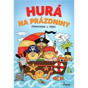 Hurá na prázdniny - Opakování 1. třídy - Petr Šulc