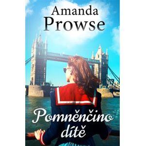 Pomněnčino dítě - Amanda Prowseová