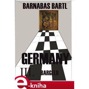 GERMANY III. Bargeld. How I Advised the Federal Government - Barnabáš Bartl e-kniha
