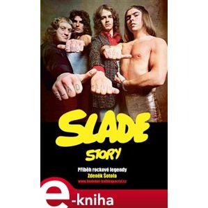 Slade Story. Příběh rockové legendy - Zdeněk Šotola e-kniha