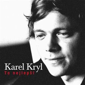 To nejlepší - Karel Kryl