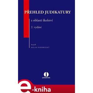 Přehled judikatury z oblasti školství - Milan Podhrázký e-kniha